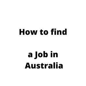 How to find a Job in Australia